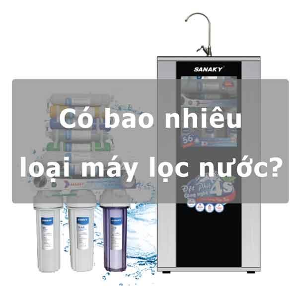 Hiện nay có bao nhiêu loại máy lọc nước?