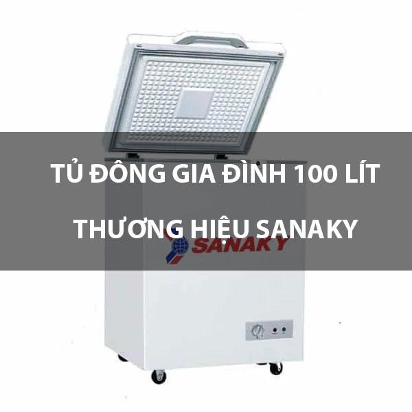Tủ đông gia đình 100 lít thương hiệu Sanaky